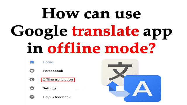 How can use Google translate application in offline mode