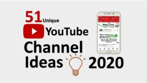 Best YouTube Channel Ideas 2020- Unique 51 Niches